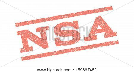 NSA watermark stamp. Text caption between parallel lines with grunge design style. Rubber seal stamp with scratched texture. Vector salmon color ink imprint on a white background.