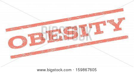 Obesity watermark stamp. Text caption between parallel lines with grunge design style. Rubber seal stamp with unclean texture. Vector salmon color ink imprint on a white background.