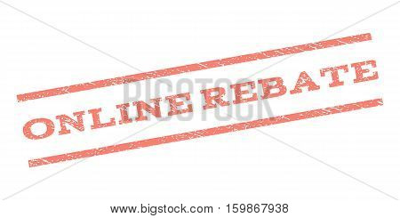 Online Rebate watermark stamp. Text tag between parallel lines with grunge design style. Rubber seal stamp with dirty texture. Vector salmon color ink imprint on a white background.