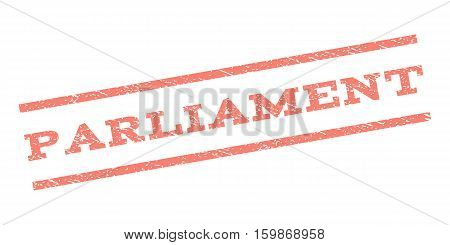 Parliament watermark stamp. Text tag between parallel lines with grunge design style. Rubber seal stamp with dirty texture. Vector salmon color ink imprint on a white background.