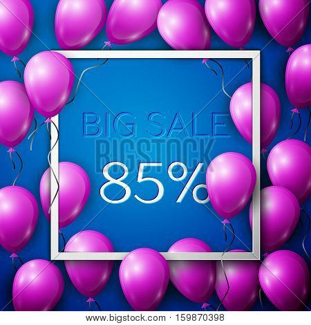 Realistic purple balloons with black ribbon in centre text Big Sale 85 percent Discounts in white square frame over blue background. SALE concept for shopping, mobile devices, online shop. Vector