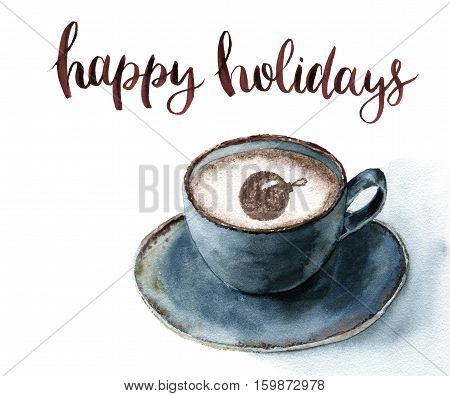 Watercolor cup of cappuccino with Happy holidays lettering. Christmas illustration with blue cup of coffee and cinnamon on white background.