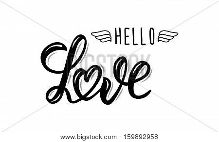 Hello Love. Trendy hand lettering quote fashion graphics art print for posters and greeting cards design for save the date card wedding invitation or Valentine's day card. Calligraphic isolated quote in black ink. Vector illustration