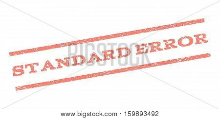 Standard Error watermark stamp. Text tag between parallel lines with grunge design style. Rubber seal stamp with unclean texture. Vector salmon color ink imprint on a white background.
