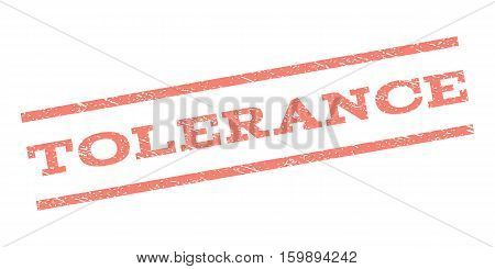 Tolerance watermark stamp. Text tag between parallel lines with grunge design style. Rubber seal stamp with unclean texture. Vector salmon color ink imprint on a white background.
