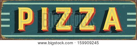 Vintage metal sign - Pizza - Vector EPS10. Grunge and rusty effects can be easily removed for a cleaner look.