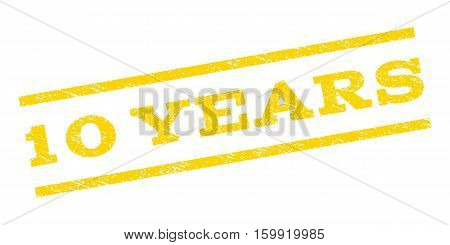 10 Years watermark stamp. Text caption between parallel lines with grunge design style. Rubber seal stamp with unclean texture. Vector yellow color ink imprint on a white background.
