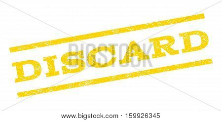 Discard watermark stamp. Text caption between parallel lines with grunge design style. Rubber seal stamp with unclean texture. Vector yellow color ink imprint on a white background.