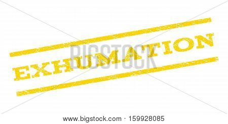 Exhumation watermark stamp. Text caption between parallel lines with grunge design style. Rubber seal stamp with dirty texture. Vector yellow color ink imprint on a white background.