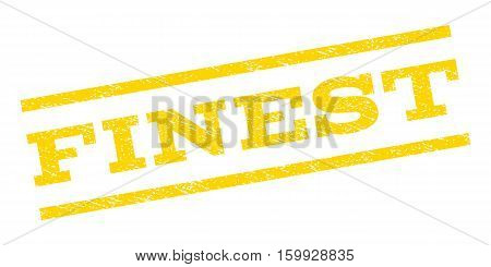 Finest watermark stamp. Text tag between parallel lines with grunge design style. Rubber seal stamp with dirty texture. Vector yellow color ink imprint on a white background.