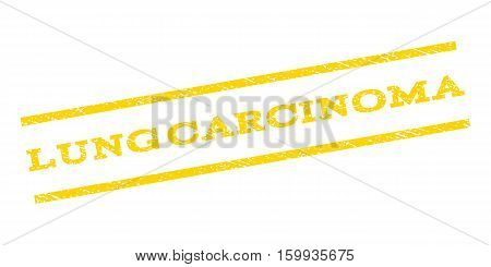 Lung Carcinoma watermark stamp. Text tag between parallel lines with grunge design style. Rubber seal stamp with dust texture. Vector yellow color ink imprint on a white background.