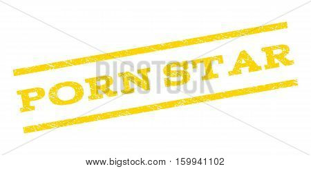 Porn Star watermark stamp. Text caption between parallel lines with grunge design style. Rubber seal stamp with unclean texture. Vector yellow color ink imprint on a white background.