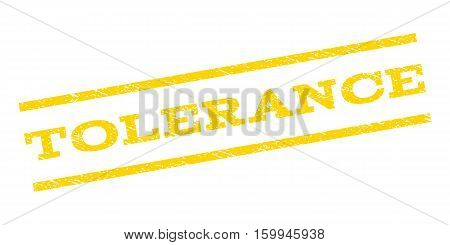 Tolerance watermark stamp. Text tag between parallel lines with grunge design style. Rubber seal stamp with scratched texture. Vector yellow color ink imprint on a white background.