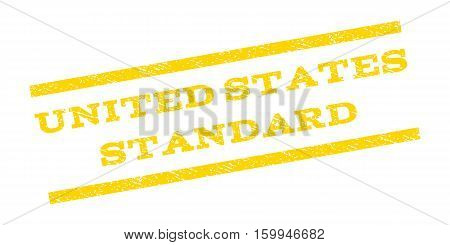 United States Standard watermark stamp. Text tag between parallel lines with grunge design style. Rubber seal stamp with scratched texture. Vector yellow color ink imprint on a white background.