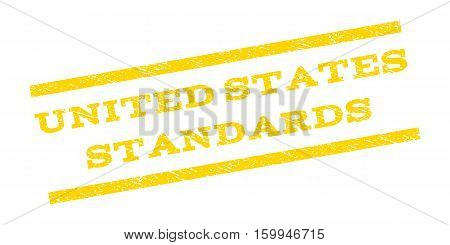 United States Standards watermark stamp. Text caption between parallel lines with grunge design style. Rubber seal stamp with scratched texture. Vector yellow color ink imprint on a white background.
