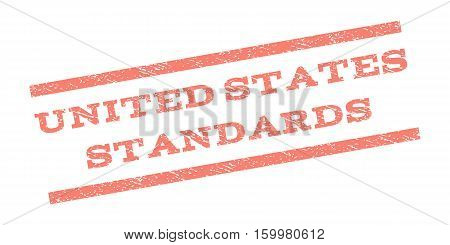 United States Standards watermark stamp. Text caption between parallel lines with grunge design style. Rubber seal stamp with dust texture. Vector salmon color ink imprint on a white background.
