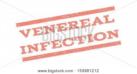 Venereal Infection watermark stamp. Text tag between parallel lines with grunge design style. Rubber seal stamp with dirty texture. Vector salmon color ink imprint on a white background.