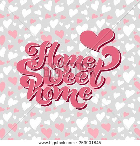 Home Sweet Home Vector Photo Free Trial Bigstock