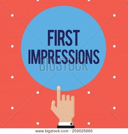 Text Sign Showing First Impressions. Conceptual Photo What A Person Thinks Of You When They First Me