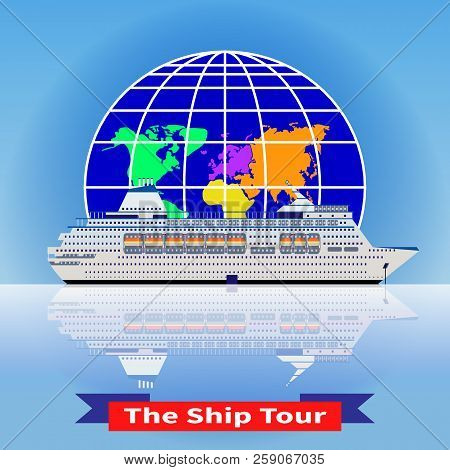 Cruise Ship Tour. White Cruise Ship With Globe. Round-world Voyage. Trendy Concept For Infographics,