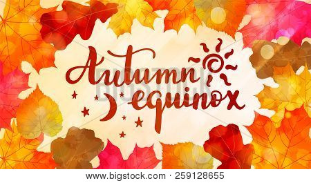 Autumn Equinox -- Handwritten Lettering Quote Symbolizing Equal Duration Of Daytime And Nighttime. V