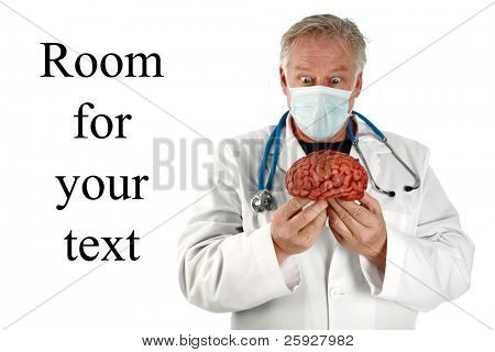medical and science - a doctor or brain surgeon holds a brain with a strange confused look on his face. isolated on white with room for your text