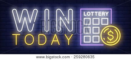 Win Today Neon Sign. Lottery Ticket And Ball With Dollar Symbol On Brick Wall Background. Vector Ill