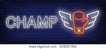 Champ Neon Text And Boxing Glove With Wings. Boxing Club And Advertisement Design. Night Bright Neon