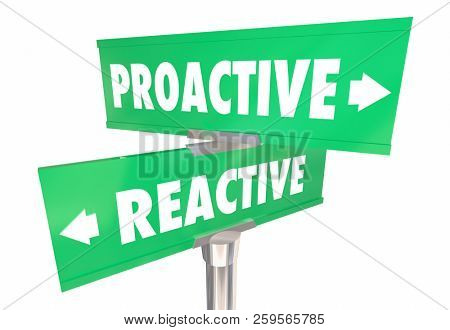 Proactive Vs Reactive Response Choices 2 Two Way Road Signs 3d Illustration
