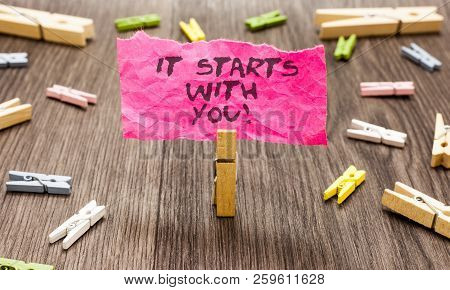 Conceptual Hand Writing Showing It Starts With You. Business Photo Showcasing Motivation For Startin