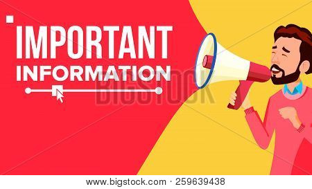 Important Information Banner Vector. Businessman With Megaphone. Loudspeaker. Speech Bubble. Attenti