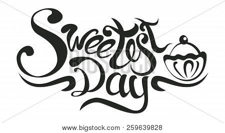 Sweetest Day, Text Design. Vector Calligraphy. Typography Poster. Lettering