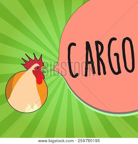 Handwriting text writing Cargo. Concept meaning The goods Merchandise conveyed in a ship airplane and vehicle poster