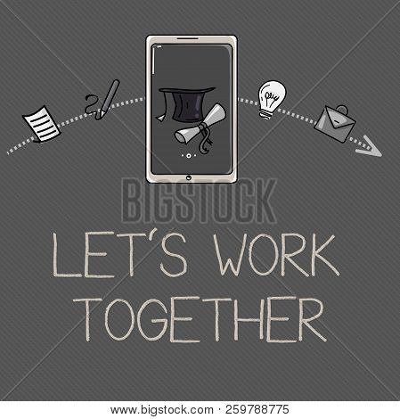 Conceptual Hand Writing Showing Let S Is Work Together. Business Photo Showcasing Unite And Join For