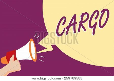 Conceptual hand writing showing Cargo. Business photo showcasing The goods Merchandise conveyed in a ship airplane and vehicle poster