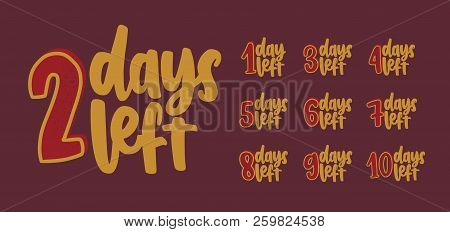 Set Of Handwritten Inscriptions With Number Of Days To Go For Countdown. Collection Of Letterings Wr