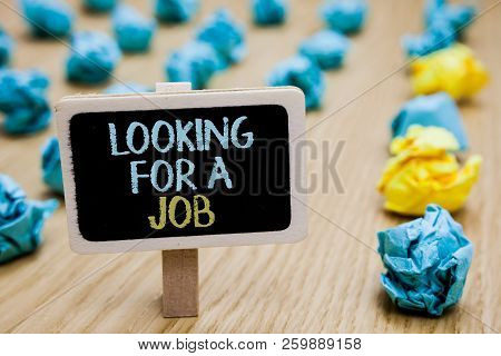 Conceptual Hand Writing Showing Looking For A Job. Business Photo Text Unemployed Seeking Work Recru