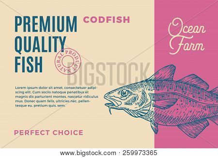 Premium Quality Codfish. Abstract Vector Fish Packaging Design Or Label. Modern Typography And Hand