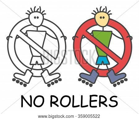 Funny Vector Stick Man With A Rollerblades In Children's Style. No Roller Skates Sign Red Prohibitio
