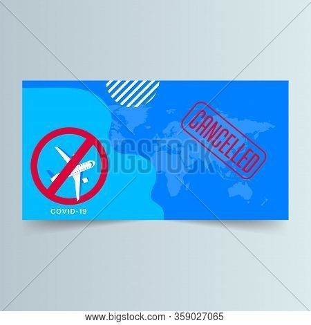 Cancelled Flight For Covid-19 World Pandemic. No-flight Airplane Symbol. Business Travel, And Touris