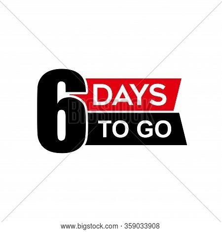 Number 6 Of Days To Go. Collection Badges Sale, Landing Page, Banner.vector Illustration. Countdown