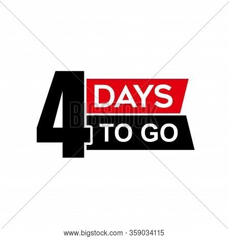 Number 4 Of Days To Go. Collection Badges Sale, Landing Page, Banner.vector Illustration. Countdown
