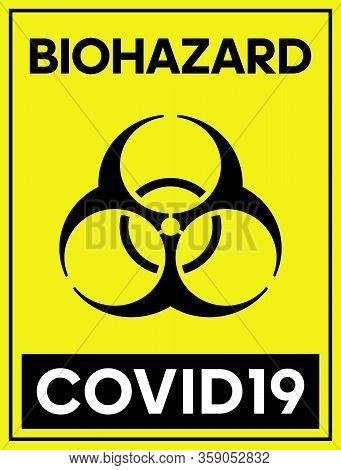 Biohazard Covid19 Yellow Poster. Biohazard Caution Signs. No Entry. Disease Prevention. Safety Sign.