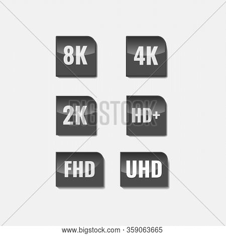 High Definition Display Resolution Icon Standard. Vector Tv Screen Resolution Symbol Set Of 8k, 5k,