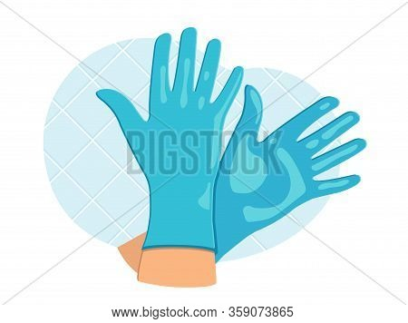 Hands In Rubber Gloves As Protection When Giving Care To Person Infected With Coronavirus. Extra Pre