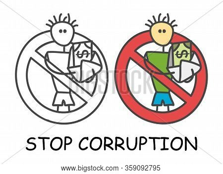 Funny Vector Stick Man With An Envelope Of Money In Children's Style. No Corruption No Tax Evasion R