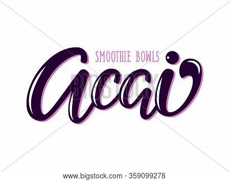 Acai Smoothie Bowl Hand Drawn Vector Logo. Illustration With Brush Lettering Typography Isolated On