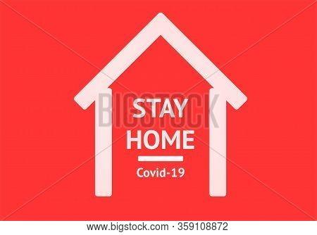 Stay Home Covid-19 White House Shapped Sign , Warning Coronavirus Quarantine , Self-isolation, Covid