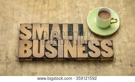 Small Business - Word Abstract In Vintage Letterpress Wood Type, Flat Lay With Coffee