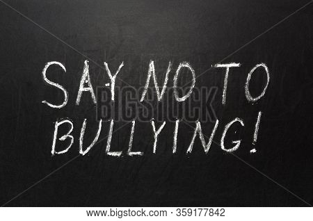 Chalkboard With A Concept Of Say No To Bullying Of Blackboard.